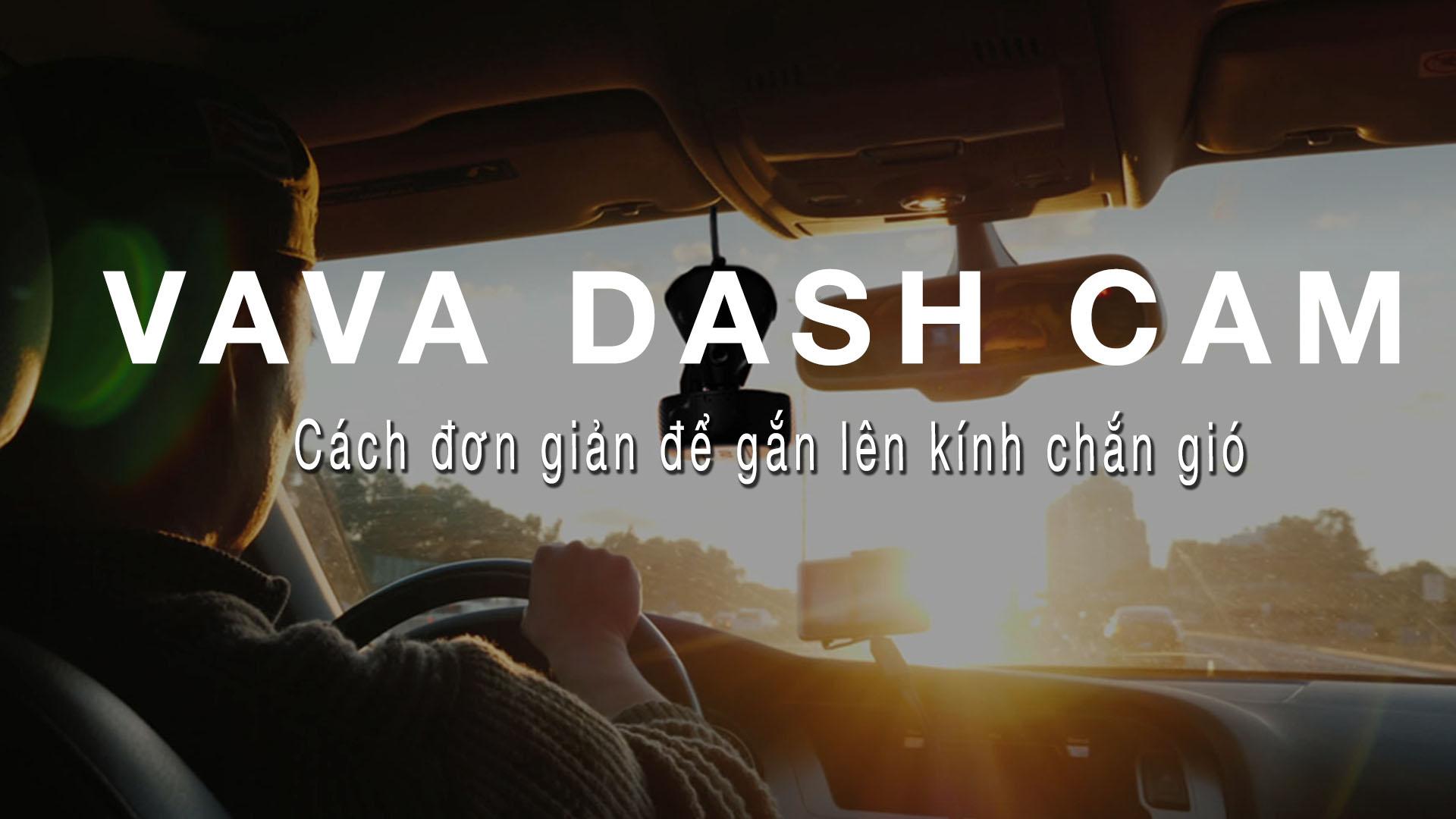 Cách đơn giản để gắn Cam VAVA Dash